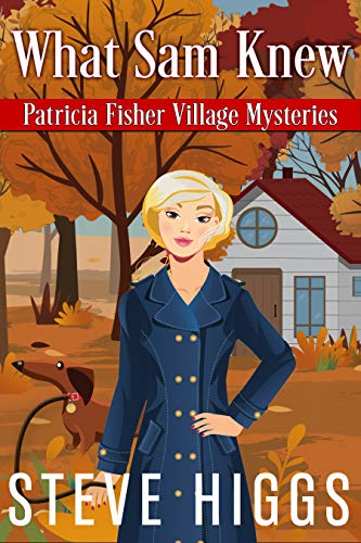What Sam Knew (Patricia Fisher Adventure Mysteries #1)