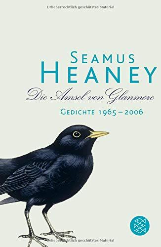 Die Amsel von Glanmore: Gedichte 1965 - 2006