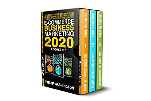 E-COMMERCE BUSINESS MARKETING 2020: Use the guide to creating passive income and earn financial freedom, make money online, how to start to build and scale ... amazon FBA dropshipping & Shopify store