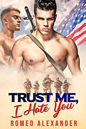Trust Me, I Hate You (Men of Fort Dale, #2)