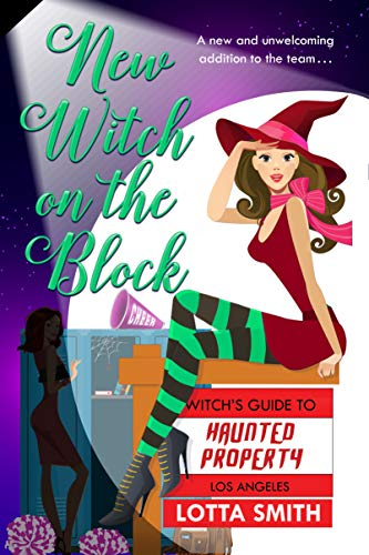 New Witch on the Block (Witch's Guide to Haunted Properties: Los Angeles, #5)