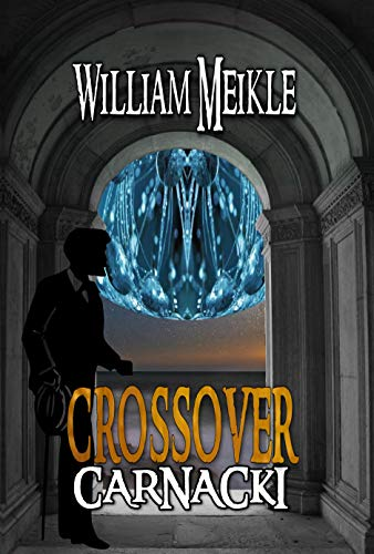 Carnacki: Crossover: Three Carnacki / Captain Gault Crossovers (The William Meikle Chapbook Collection 35)