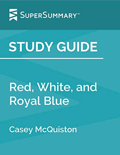 Study Guide: Red, White, and Royal Blue by Casey McQuiston