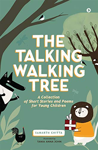 The Talking Walking Tree : A Collection of Short Stories and Poems for Young Children