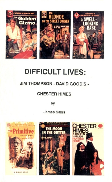 Difficult Lives: Jim Thompson, David Goodis, Chester Himes