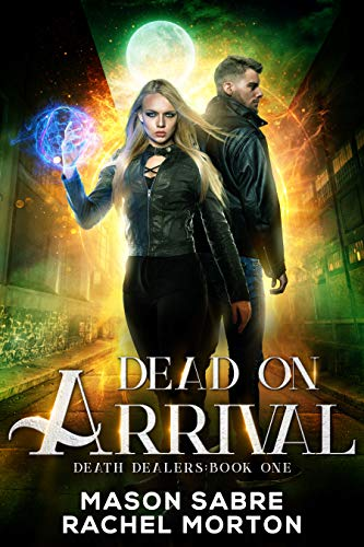 Dead on Arrival: An Urban Fantasy Story (Death Dealers Book 1)