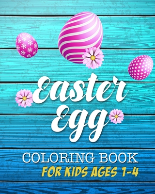 Easter Egg Coloring Book: Unique and Cool Happy Easter Egg Activity Coloring Book For Kids Ages 1-4