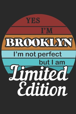 YES IM Brooklyn Im not perfect but i am Limited Edition