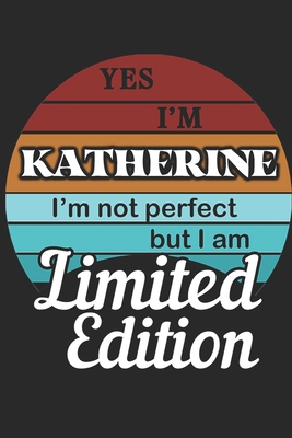 YES IM Katherine Im not perfect but i am Limited Edition