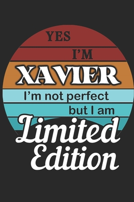 YES IM Xavier Im not perfect but i am Limited Edition