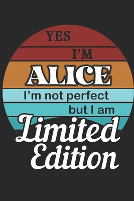 YES IM Alice Im not perfect but i am Limited Edition