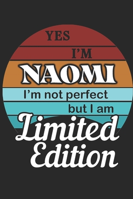 YES IM Naomi Im not perfect but i am Limited Edition