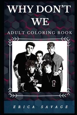 Why Don't We Adult Coloring Book: Famous Millennial Boy Band and Pop Music Prodigies Inspired Adult Coloring Book