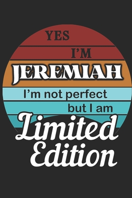 YES IM Jeremiah Im not perfect but i am Limited Edition