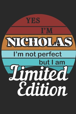 YES IM Nicholas Im not perfect but i am Limited Edition