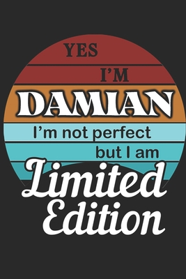 YES IM Damian Im not perfect but i am Limited Edition