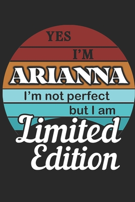 YES IM Arianna Im not perfect but i am Limited Edition