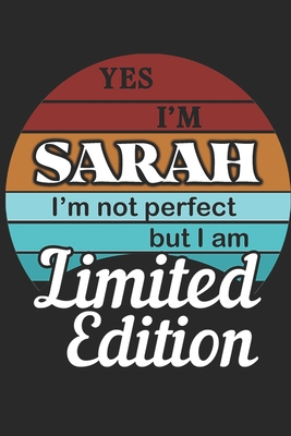 YES IM Sarah Im not perfect but i am Limited Edition
