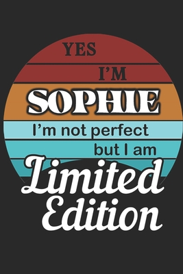 YES IM Sophie Im not perfect but i am Limited Edition