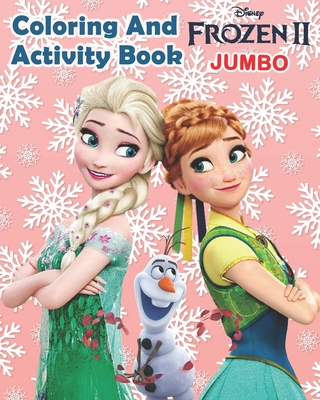 Disney Frozen 2 Coloring and Activity Books .: High Quality Coloring and activity Book for Kids and Adults, Best Gift for Girl and boy, Free Game Book Frozen 2, Disney Frozen Coloring Book Trace and Learn Activity Book Free Game Book