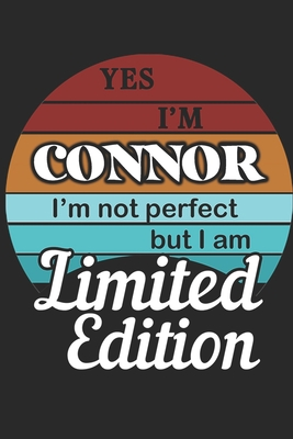 YES IM Connor Im not perfect but i am Limited Edition