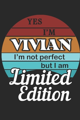 YES IM Vivian Im not perfect but i am Limited Edition