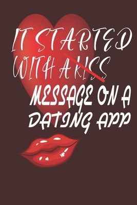 It Started With a Message on a Dating App: Hilarious Funny Valentines Day Gifts for Him / Her gifts for boyfriend gift for couples Perfect for those who love