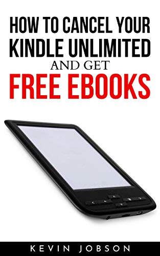 Cancel Kindle Unlimited: How to Cancel Kindle Unlimited Subscription in 3 Seconds and Get Free eBooks
