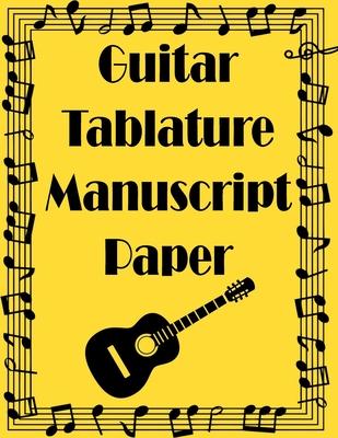 Guitar Tab Manuscript Paper: Funny Guitar Tablature Manuscript Paper 8-1/2 x 11