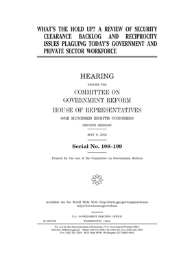 What's the hold up?: a review of security clearance backlog and reciprocity issues plaguing today's government and private sector workforce