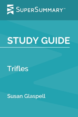 Study Guide: Trifles by Susan Glaspell