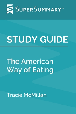 Study Guide: The American Way of Eating by Tracie McMillan