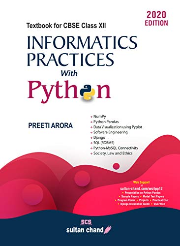 Informatics Practices with Python: Textbook for CBSE Class 12 (Edition 2020)