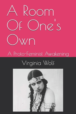 A Room Of One's Own: A Proto-Feminist Awakening
