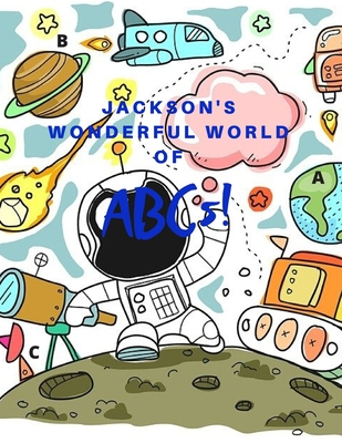 Jackson's Wonderful World of ABCs: ABCs Coloring Book