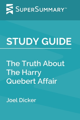 Study Guide: The Truth About The Harry Quebert Affair by Joel Dicker