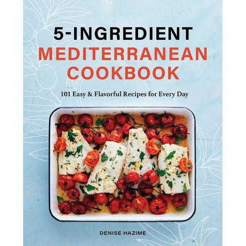 5 Ingredient Mediterranean Cookbook