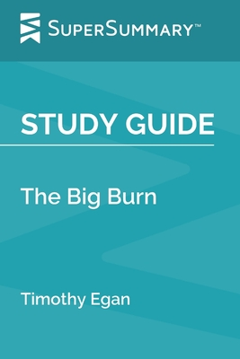 Study Guide: The Big Burn by Timothy Egan