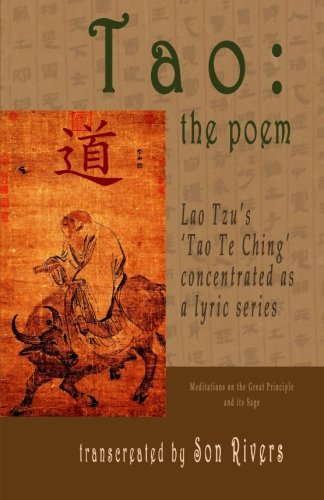 Tao: the poem: Lao Tzu's Tao Te Ching concentrated as a lyric series