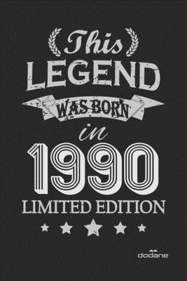 This Legend was born in 1990 LIMITED EDITION: This Legend was born in 1990 LIMITED EDITION