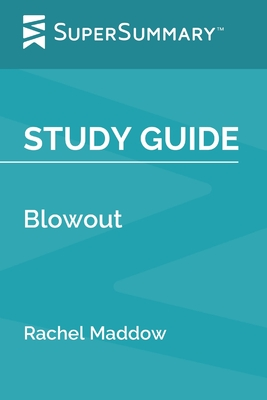 Study Guide: Blowout by Rachel Maddow