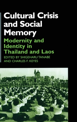 Cultural Crisis and Social Memory: Modernity and Identity in Thailand and Laos
