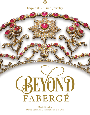 Beyond Faberg�: Imperial Russian Jewelry