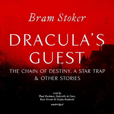 Dracula's Guest / The Chain of Destiny / A Star Trap & Other Stories
