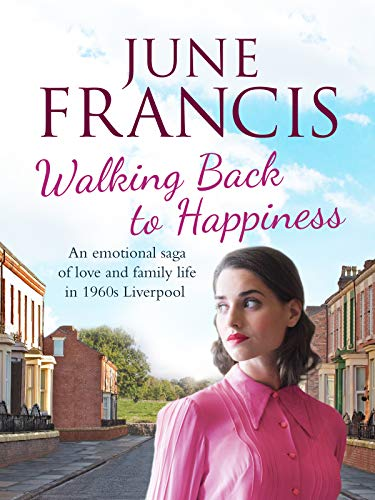 Walking Back to Happiness: A gripping saga of love and family life in 1960s Liverpool