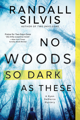 No Woods So Dark as These (Ryan Demarco Mystery, #4)