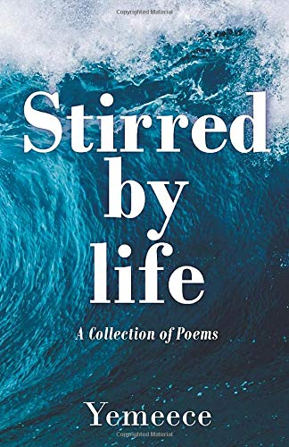 Stirredbylife: A Collection of Poems