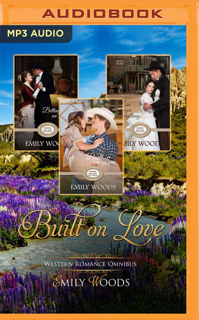 Built on Love Omnibus: Rushing Into Love Western Romance, Books 4-6