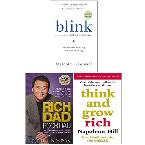 Blink: The Power of Thinking Without Thinking, Rich Dad Poor Dad, Think And Grow Rich 3 Books Collection Set