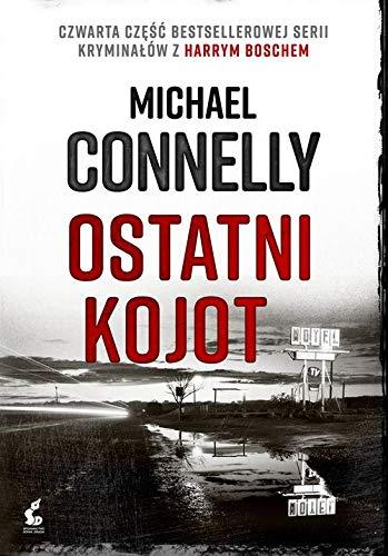 Ostatni Kojot. Harry Bosch (Tom 4) - Michael Connelly [KSIÄĹťKA]